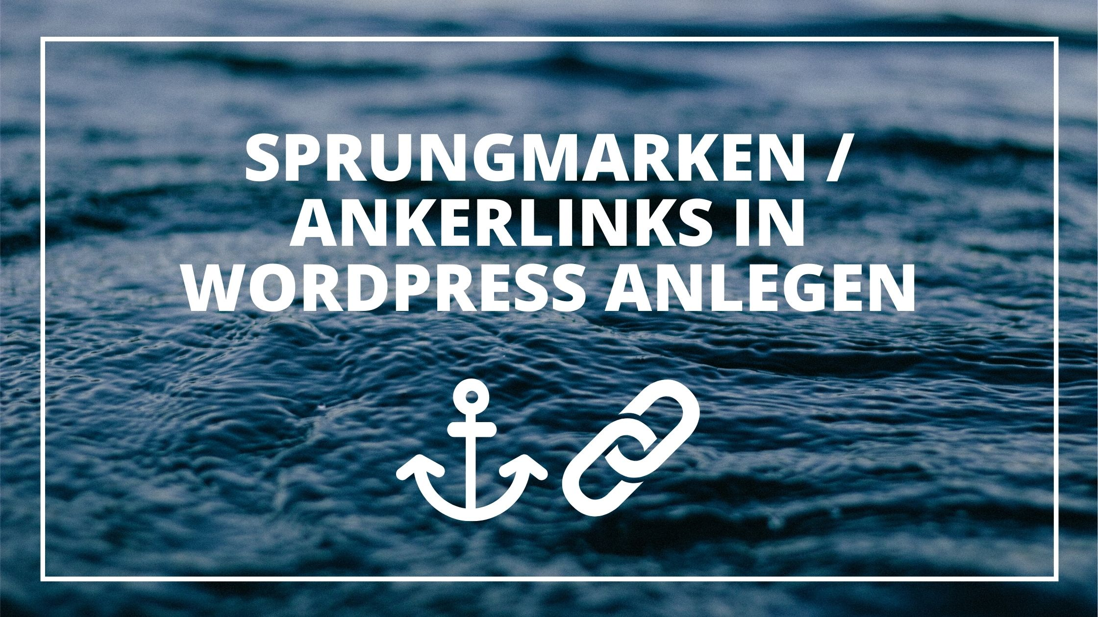 Sprungmarken / Ankerlinks in WordPress anlegen