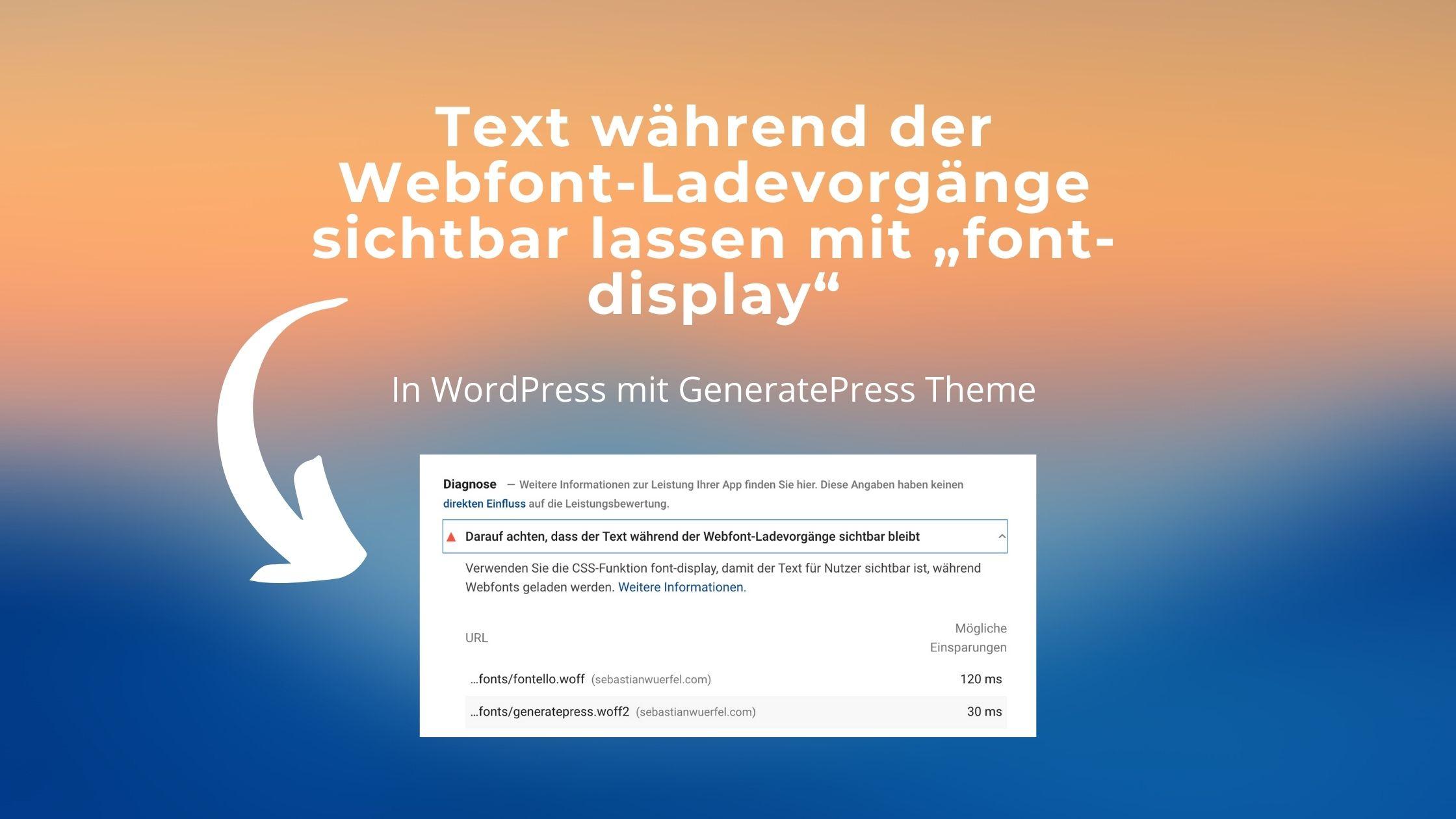 """Text während der Webfont-Ladevorgänge sichtbar lassen mit """"font-display"""" in WordPress"""