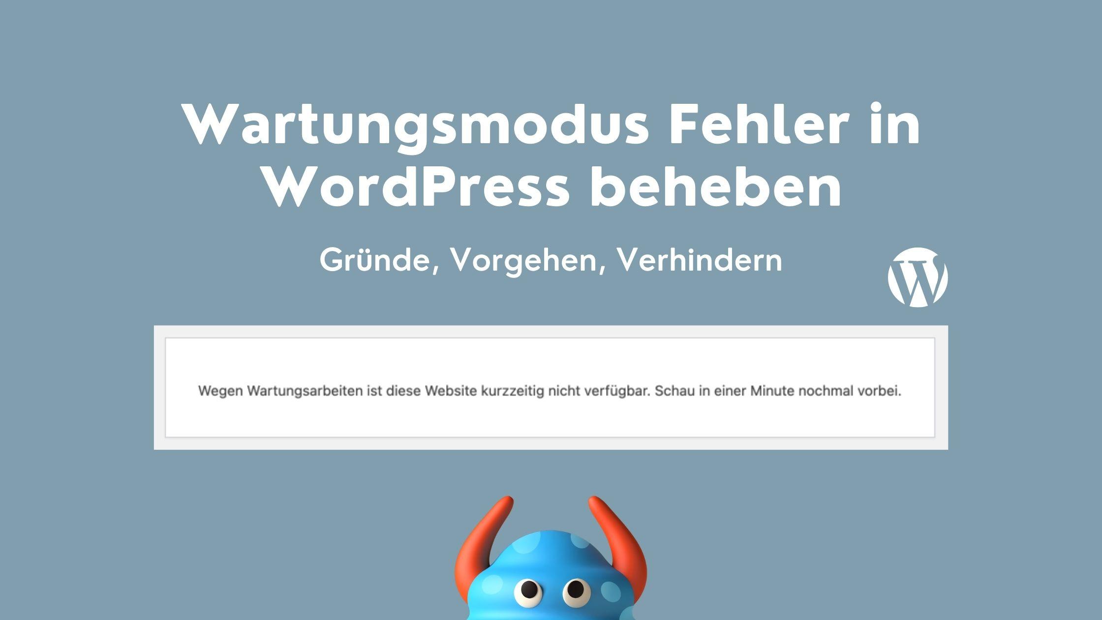 Wartungsmodus bei WordPress deaktivieren nach Fehlermeldung