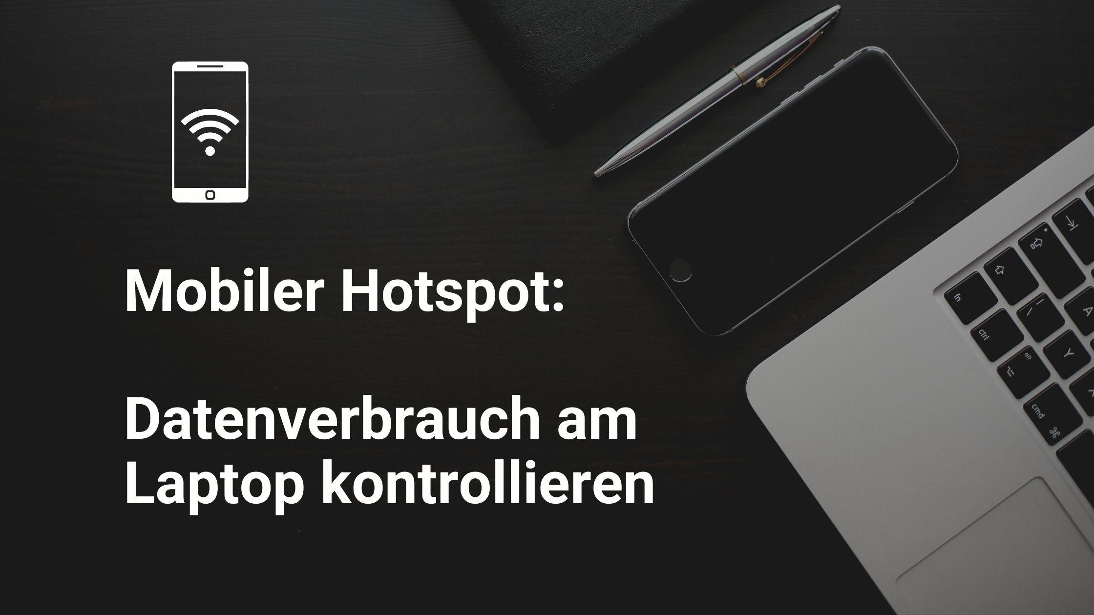Mobiler Hotspot Datenverbrauch kontrollieren